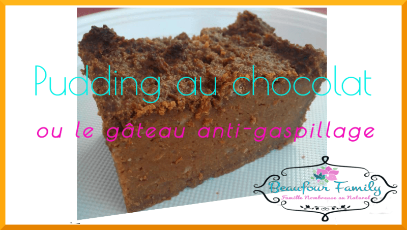 recette pudding au chocolat anti-gaspillage