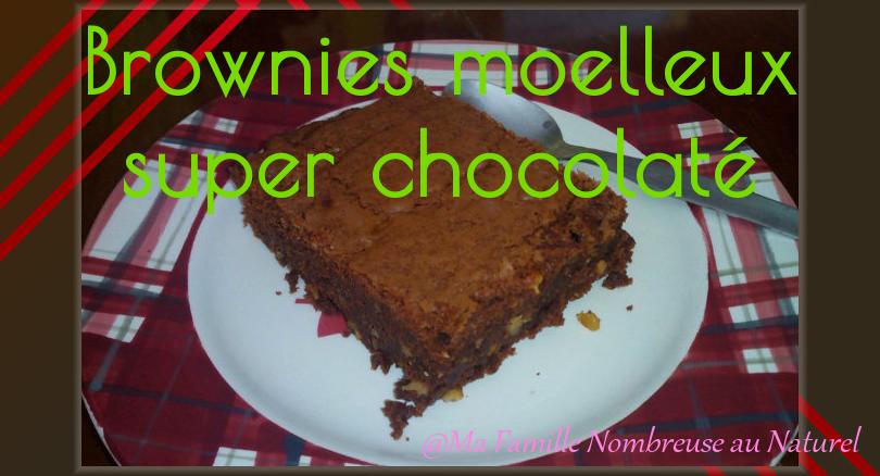 brownies moelleux super chocolaté