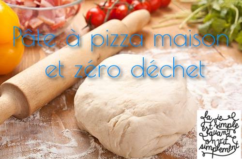 pâte à pizza maison et zéro déchet