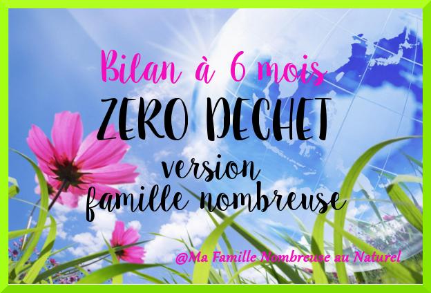 zéro déchet / bilan à 6 mois version famille nombreuse