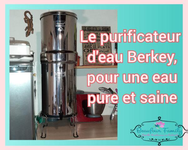 une eau pure et saine avec Berkey